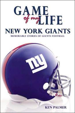 Game of My Life: New York Giants: Memorable Stories of Giants Football