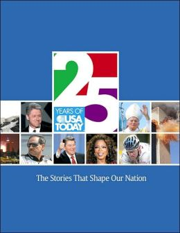 25 Years of USA Today: The Stories That Shape Our Nation