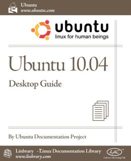 Ubuntu 10. 04 LTS Desktop Guide