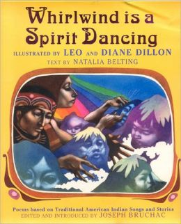Whirlwind Is a Spirit Dancing: Poems Based on Traditional American Indian Songs and Stories