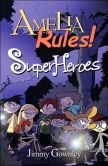 Book Cover Image. Title: Amelia Rules!, Super Heroes, Author: Jimmy Gownley