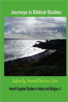 Journeys in Biblical Studies: Academic Papers from SBL International 2008, New Zealand