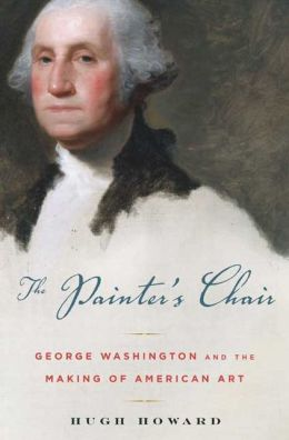 Painter's Chair: George Washington and the Making of American Art