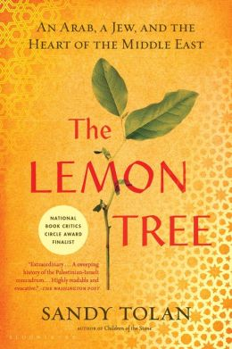 Lemon Tree: An Arab, a Jew, and the Heart of the Middle East