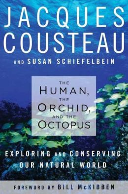 Human, the Orchid, and the Octopus: Exploring and Conserving Our Natural World