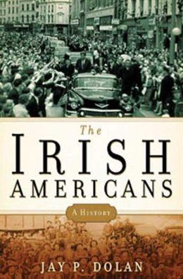 Irish Americans: A History