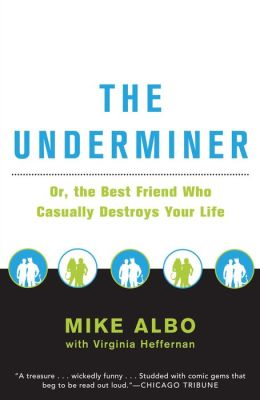 The Underminer: The Best Friend Who Casually Destroys Your Life