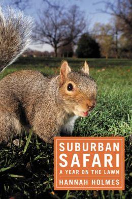 Suburban Safari: A Year on the Lawn