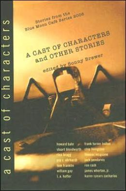 Cast of Characters and Other Stories: Stories from the Blue Moon Cafe Series 2006