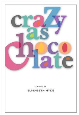 Crazy As Chocolate: A Novel