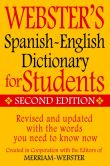 Book Cover Image. Title: Webster's Spanish-English Dictionary for Students, Second Edition, Author: Merriam-Webster Inc.