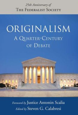Originalism: A Quarter-Century of Debate