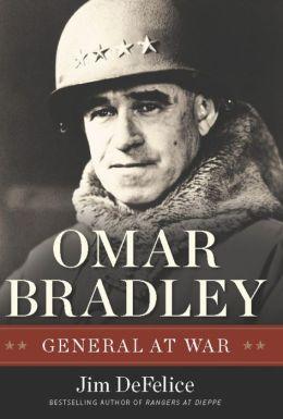 Omar Bradley: General at War