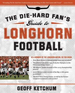 Die-Hard Fan's Guide to Longhorn Football