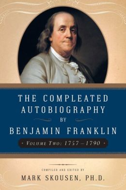 The Compleated Autobiography of Benjamin Franklin (1757-1790)