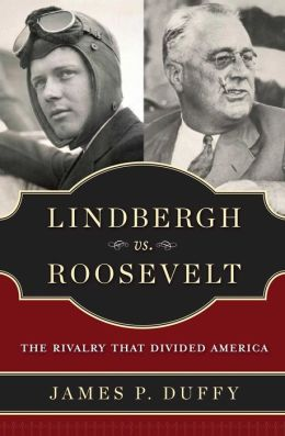 Lindbergh vs. Roosevelt: The Rivalry That Divided America