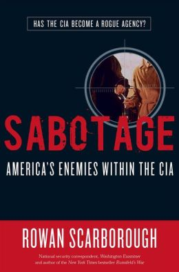 Sabotage: America's Enemies within the CIA