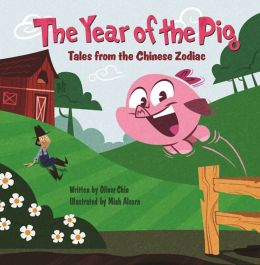 The Year of the Pig (Tales from the Chinese Zodiac Series)
