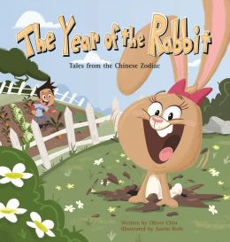 The Year of the Rabbit (Tales from the Chinese Zodiac Series)