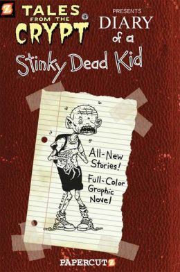 Diary of a Stinky Dead Kid (Tales from the Crypt Series #8)