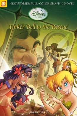 Tinker Bell to the Rescue (Disney Fairies Graphic Novel Series #4)
