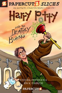 Harry Potty and the Deathly Boring (Papercutz Slices Series #1)