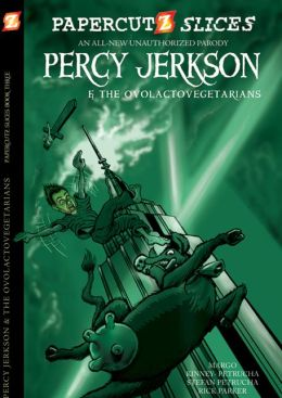Percy Jerkson and the Ovolactovegetarians (Papercutz Slices Series #3)