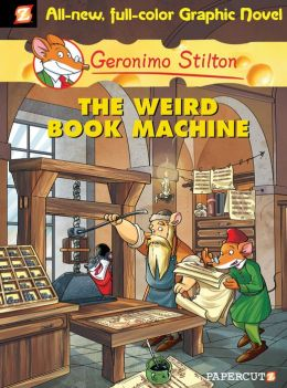 The Weird Book Machine (Geronimo Stilton Graphic Novels Series #9)