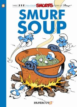Smurf Soup (Smurfs Graphic Novels Series #13)