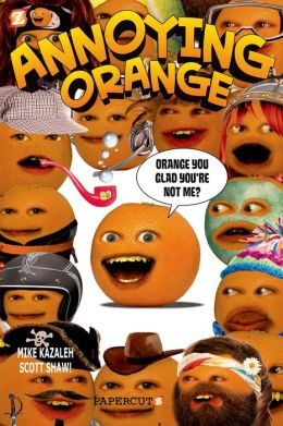 Orange You Glad You're Not Me? (Annoying Orange Series #2)