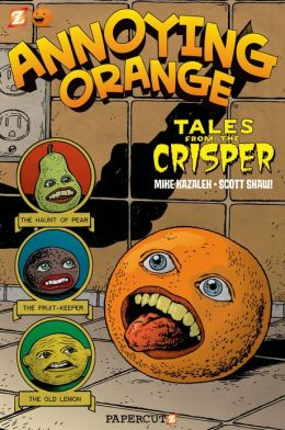 Tales from the Crisper (Annoying Orange Series #4)