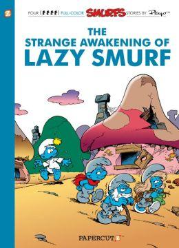 The Strange Awakening of Lazy Smurf (Smurfs Graphic Novels Series #17)