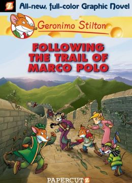 Following the Trail of Marco Polo (Geronimo Stilton Graphic Novels Series #4)