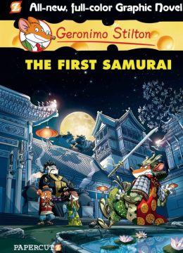 The First Samurai (Geronimo Stilton Graphic Novel Series #12)