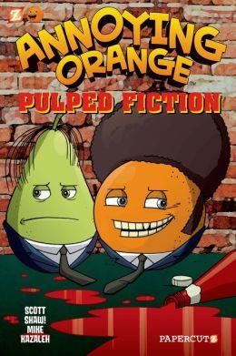 Pulped Fiction (Annoying Orange Series #3)