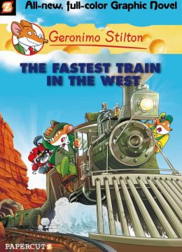 Geronimo Stilton #13: The Fastest Train In the West