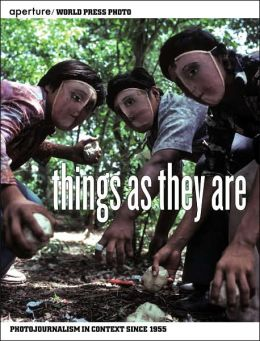 Things As They Are: Photojournalism in Context Since 1955