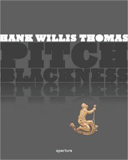 Hank Willis Thomas: Pitch Blackness