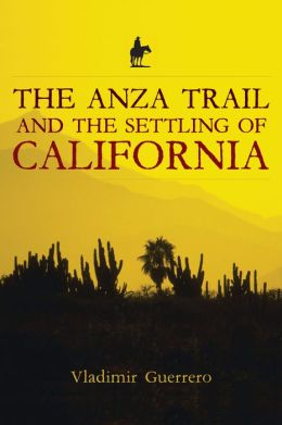 Anza Trail and the Settling of California