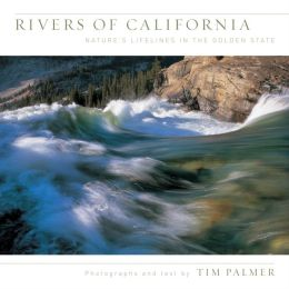 Rivers of California: Natural Lifelines of the Golden State