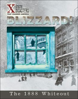 Blizzard!: The 1888 Whiteout