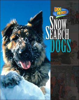 Snow Search Dogs (Dog Heroes Series)