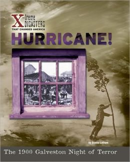 Hurricane!: The 1900 Galveston Night of Terror