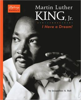 Martin Luther King, Jr: I Have a Dream!