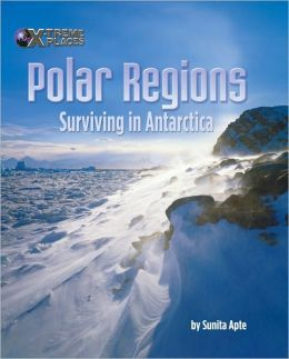 Polar Regions: Surviving in Antarctica