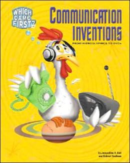 Communication Inventions: From Hieroglyphics to DVDs