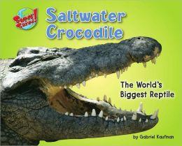 Saltwater Crocodile: The World's Biggest Reptile