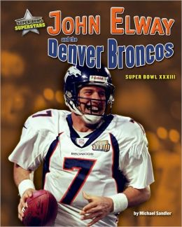 John Elway and the Denver Broncos