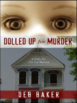 Dolled up for Murder: A Dolls to Die for Mystery