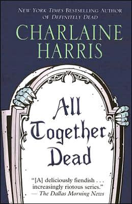 All Together Dead (Sookie Stackhouse / Southern Vampire Series #7)